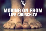 MOVING ON FROM LIFECHURCH